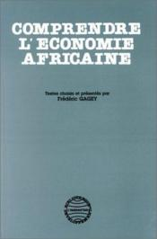 Comprendre l'économie africaine - Couverture - Format classique
