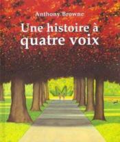 Une Histoire A Quatre Voix - Couverture - Format classique