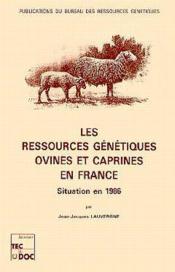 Les ressources genetiques ovines et caprines en france situation en 1986 - Couverture - Format classique
