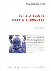 Ici & ailleurs ; here & elsewhere - Couverture - Format classique