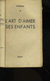 L'Art D'Aimer Ses Enfants. - Couverture - Format classique