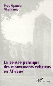 La pensée politique des mouvements religieux en Afrique - Couverture - Format classique