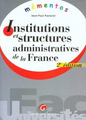Vente livre :  Memento - institutions et structures administratives de la france - 2eme edition  - Pastorel Jean-Paul - Pastorel J.-P.
