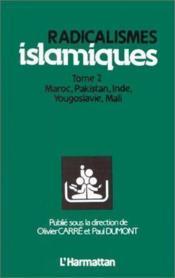 Radicalismes islamiques t.2 ; Maroc, Pakistan, Inde, Yougoslavie, Mali - Couverture - Format classique