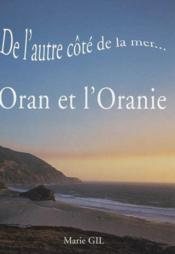 De l'autre côté de la mer ... Oran et l'Oranie - Couverture - Format classique