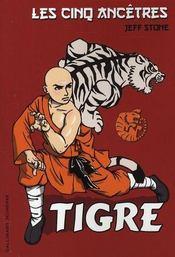 Les cinq ancêtres t.1 ; tigre - Intérieur - Format classique