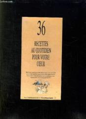 36 Recettes Au Quotidien Pour Votre Coeur. - Couverture - Format classique