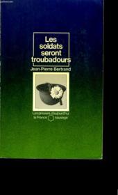 Les Soldats Seront Troubadours. - Couverture - Format classique