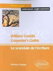 William Gaddis Carpenter'S Gothic Le Scandale De L'Ecriture Litterature Anglo-Saxonne - Intérieur - Format classique