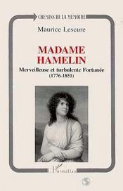 Madame Hamelin, Merveilleuse Et Turbulente Fortunee - Intérieur - Format classique