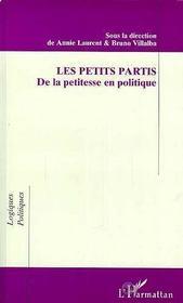 Les Petits Partis ; De La Petitesse En Politique - Intérieur - Format classique