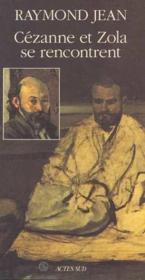Cézanne et Zola se rencontrent - Couverture - Format classique
