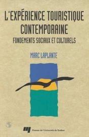 L'expérience touristique contemporaine ; fondements sociaux et culturels - Couverture - Format classique
