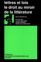 Lettres Et Lois : Le Droit Au Miroir De La Litterature - Couverture - Format classique