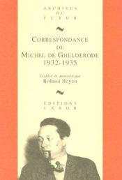 Correspondance de Michel de Ghelderode t.3 ; 1932-1935 - Intérieur - Format classique