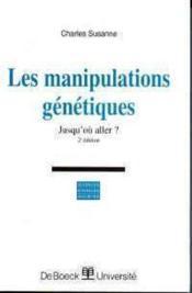 Manipulations Genetiques, Jusqu'Ou Aller - Couverture - Format classique