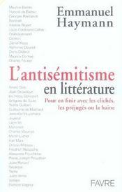 L'antisémitisme en littérature ; pour en finir avec les clichés, les préjugé ou la haine - Intérieur - Format classique