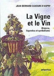 La vigne et le vin ; histoire, légende et symbolisme - Intérieur - Format classique