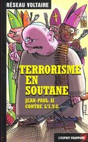 Terrorisme En Soutane Jean-Paul Ii Contre L'Ivg - Intérieur - Format classique