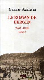 Le roman de bergen,1900 l'aube t.2 - Intérieur - Format classique