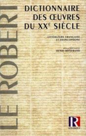 Le Dictionnaire Des Oeuvres Du Xx Siecle ; 10e Edition Reliee - Couverture - Format classique