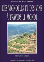 Des Vignobles Et Des Vins A Travers Le Monde. Hommage A Alain Huetz D E Lemps. Colloque Tenu A Borde - Couverture - Format classique