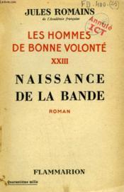 Les Hommes De Bonne Volonte. Tome 23 : Naissance De La Bande. - Couverture - Format classique