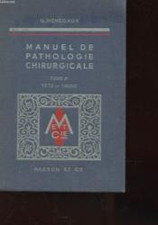 Manuel De Pathologie Chirurgicale - Tome 11 - Tete Et Tronc - Couverture - Format classique