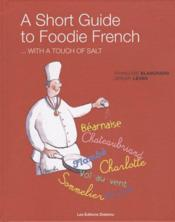 Vente  A short guide to foodie french... with a touch of salt  - Blanchard/Leven - Jeremy Leven - Leven/Blanchard
