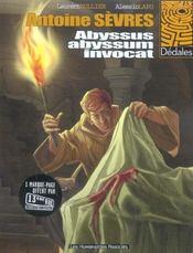 Antoine Sevres T.1 ; Abyssus Abyssum Invocat - Intérieur - Format classique