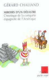 Miroirs D'Un Desastre ; Chronique De La Conquete Espagnole De L'Amerique - Intérieur - Format classique