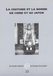 Revue Extreme Orient Extreme Occident T.23 ; La Coutume Et La Norme En Chine Et Au Japon - Intérieur - Format classique