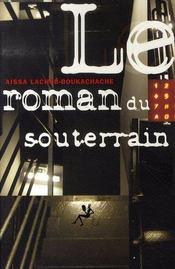Le Roman Du Souterrain - Intérieur - Format classique