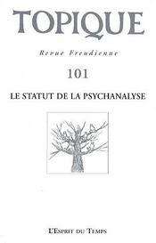 Revue Topique T.101 ; Le Statut De La Psychanalyse - Intérieur - Format classique