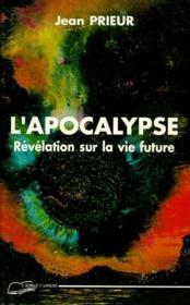 L'apocalypse ; révélation sur la vie future - Couverture - Format classique