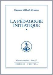Oeuvres Completes T.27 ; La Pédagogie Initiatique T.1 - Couverture - Format classique