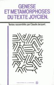 Genèse et métamorphoses du texte joycien - Couverture - Format classique