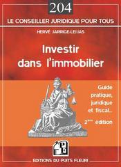 Investir Dans L'Immobilier. Guide Pratique, Juridique Et Fiscal. 2eme Edition - Intérieur - Format classique