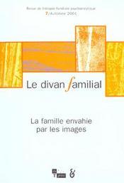 Le Divan Familial N 7 2001 - Famille Envahie Par Les Images - Intérieur - Format classique