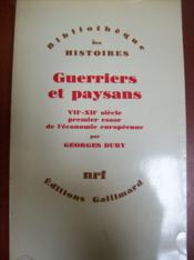 Guerriers et paysans. VII-XII e siecle. Premier essor de l'economie europeenne