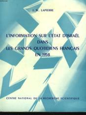L'Information Sur L'Etat D'Israël Dans Les Grands Quotidiens Francais En 1958. - Couverture - Format classique