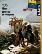 L'Alpe N.36 ; Voyages Et Voyageurs - Couverture - Format classique