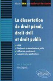 La Dissertation De Droit Penal Droit Civil Et Droit Public Enm Lieutenant Et Commissaire De Police - Intérieur - Format classique