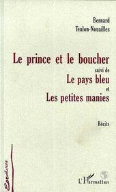 Le Prince Et Le Boucher ; Le Pays Bleu ; Les Petites Manies - Intérieur - Format classique