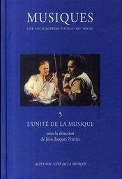 Musiques, une encyclopédie pour le XXI siècle t.5 ; l'unité de la musique - Intérieur - Format classique