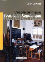 L'école primaire sous la IIIe République. - Couverture - Format classique