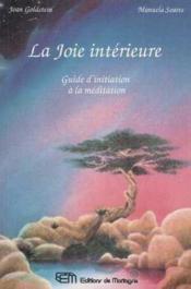 La Joie Interieure - Guide D'Initiation A La Meditation - Couverture - Format classique