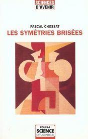 Les Symetries Brisees. - Intérieur - Format classique