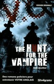 Vente livre :  The hunt for the vampire  - Marc Hillefeld