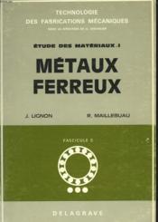 Etude Des Materiaux I. Metaux Ferreux. - Couverture - Format classique